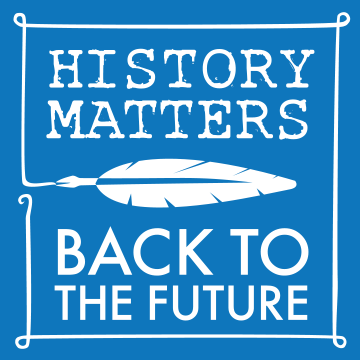History Matters / Back to the Future